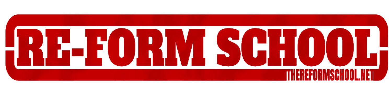 Re-Form School